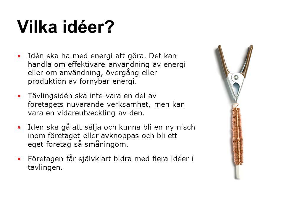 Vilka idéer. •Idén ska ha med energi att göra.