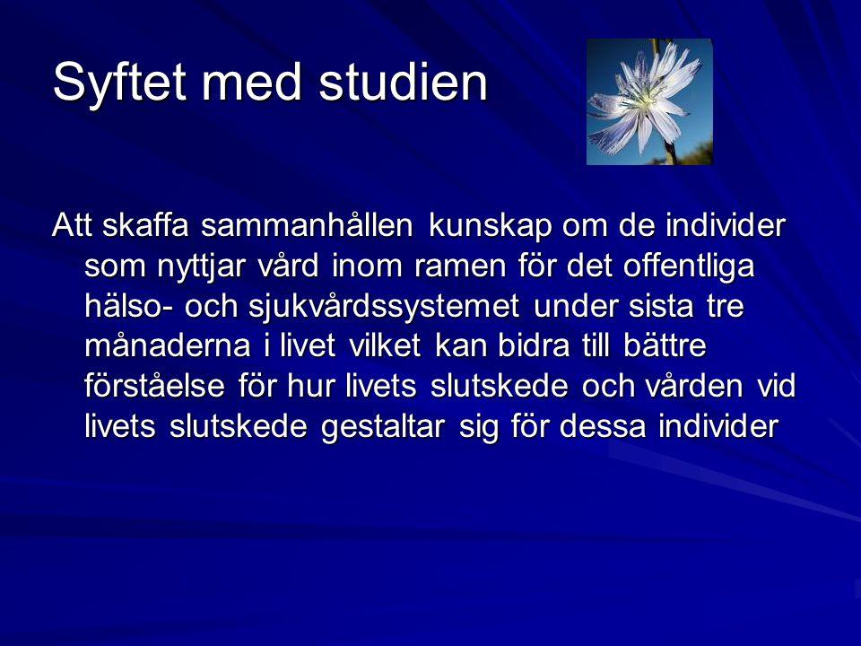 Genomförande av studien Studien genomfördes via kartläggning av all befintlig vårddokumentation i ett representativt urval av individer som avled 2001 i 12 kommuner i VG-region.