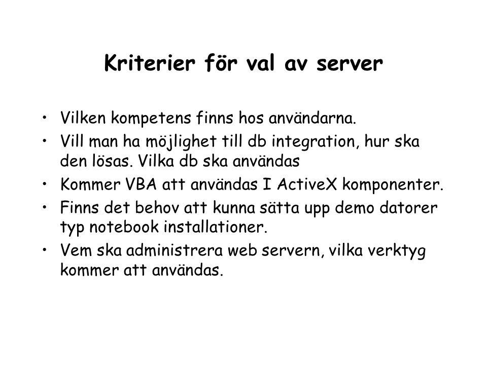 Kriterier för val av server •Vilken kompetens finns hos användarna.