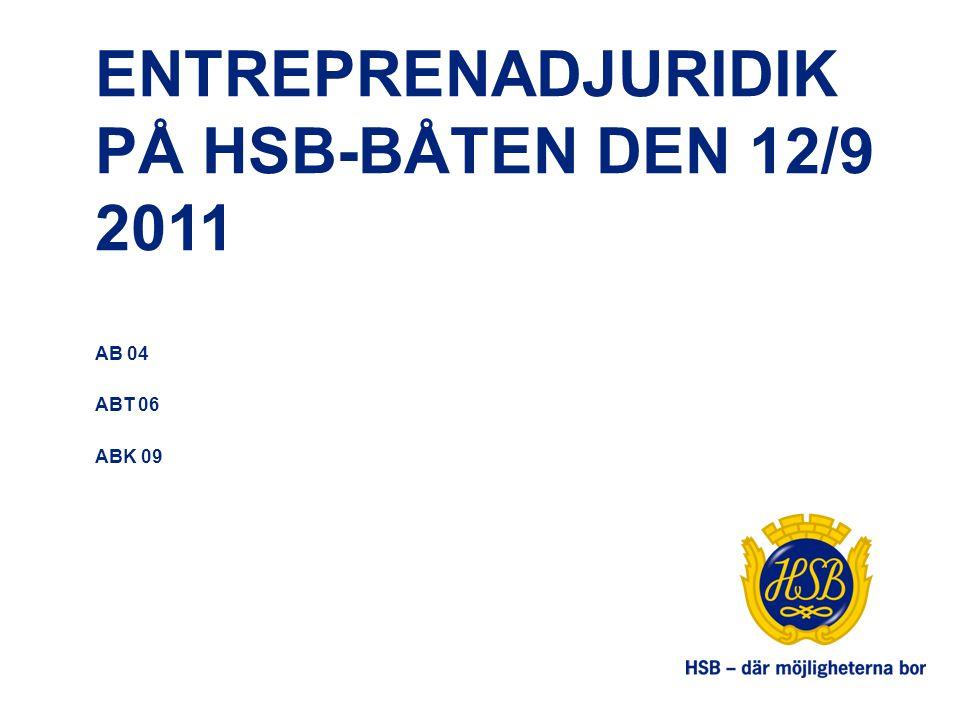 ENTREPRENADJURIDIK PÅ HSB-BÅTEN DEN 12/9 2011 AB 04 ABT 06 ABK 09