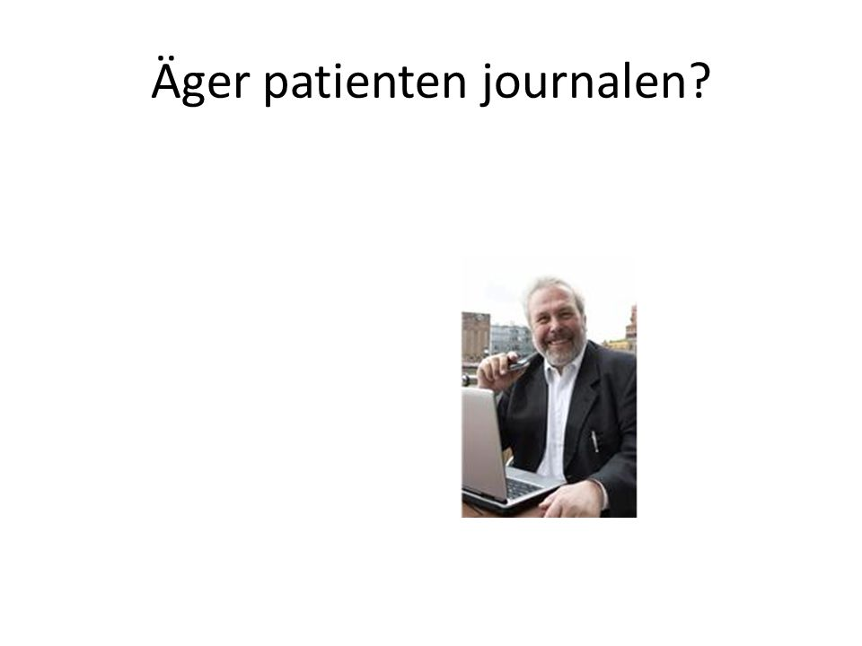 Äger patienten journalen?