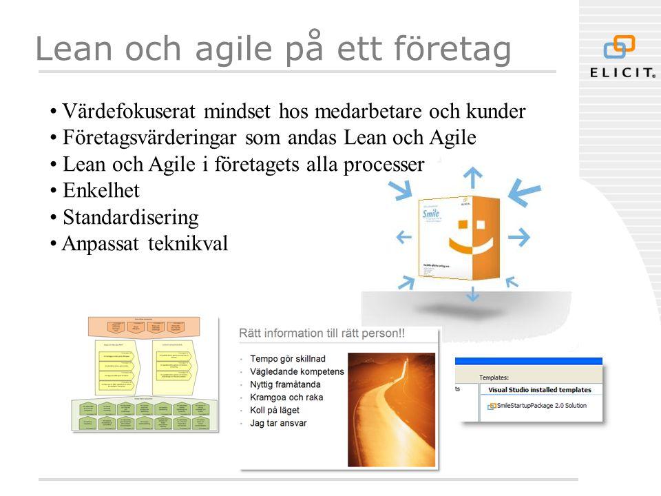 Lean och agile på ett företag • Värdefokuserat mindset hos medarbetare och kunder • Företagsvärderingar som andas Lean och Agile • Lean och Agile i företagets alla processer • Enkelhet • Standardisering • Anpassat teknikval