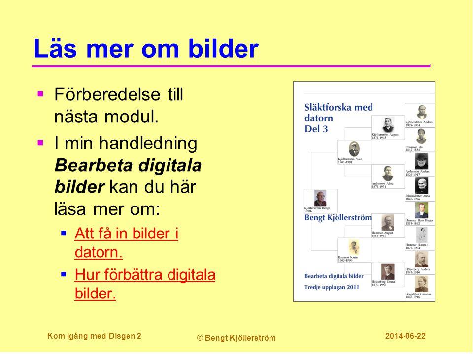 Läs mer om bilder  Förberedelse till nästa modul.  I min handledning Bearbeta digitala bilder kan du här läsa mer om:  Att få in bilder i datorn. A