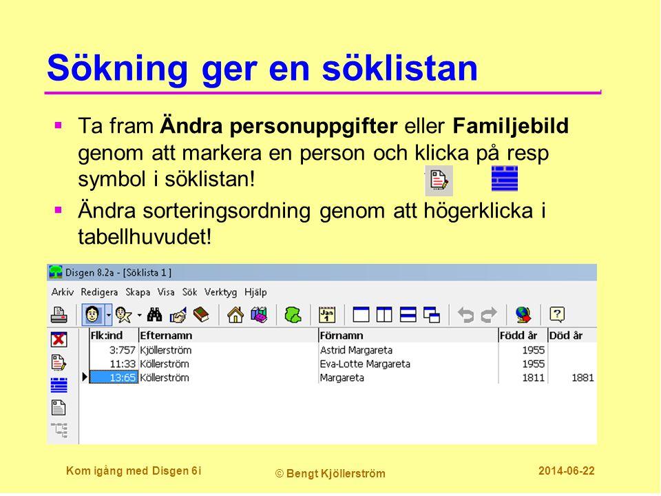 Sökning ger en söklistan  Ta fram Ändra personuppgifter eller Familjebild genom att markera en person och klicka på resp symbol i söklistan!  Ändra