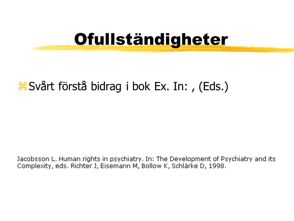Ofullständigheter zSvårt förstå bidrag i bok Ex. In:, (Eds.)