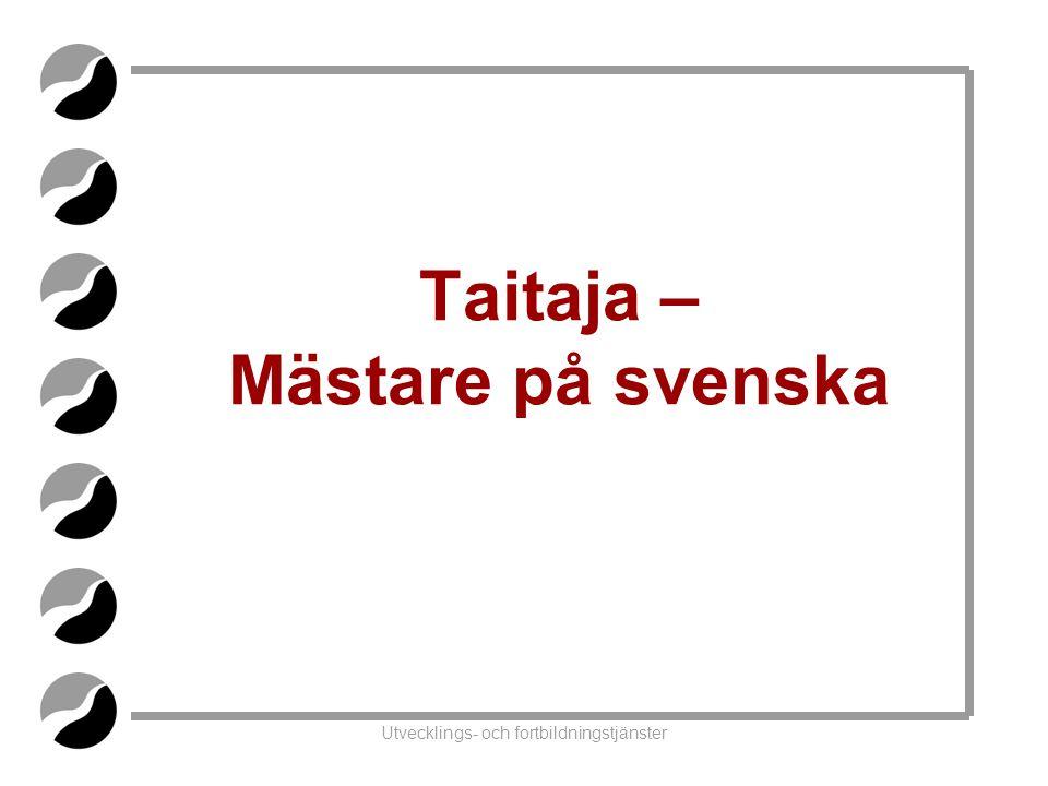 Utvecklings- och fortbildningstjänster Taitaja – Mästare på svenska