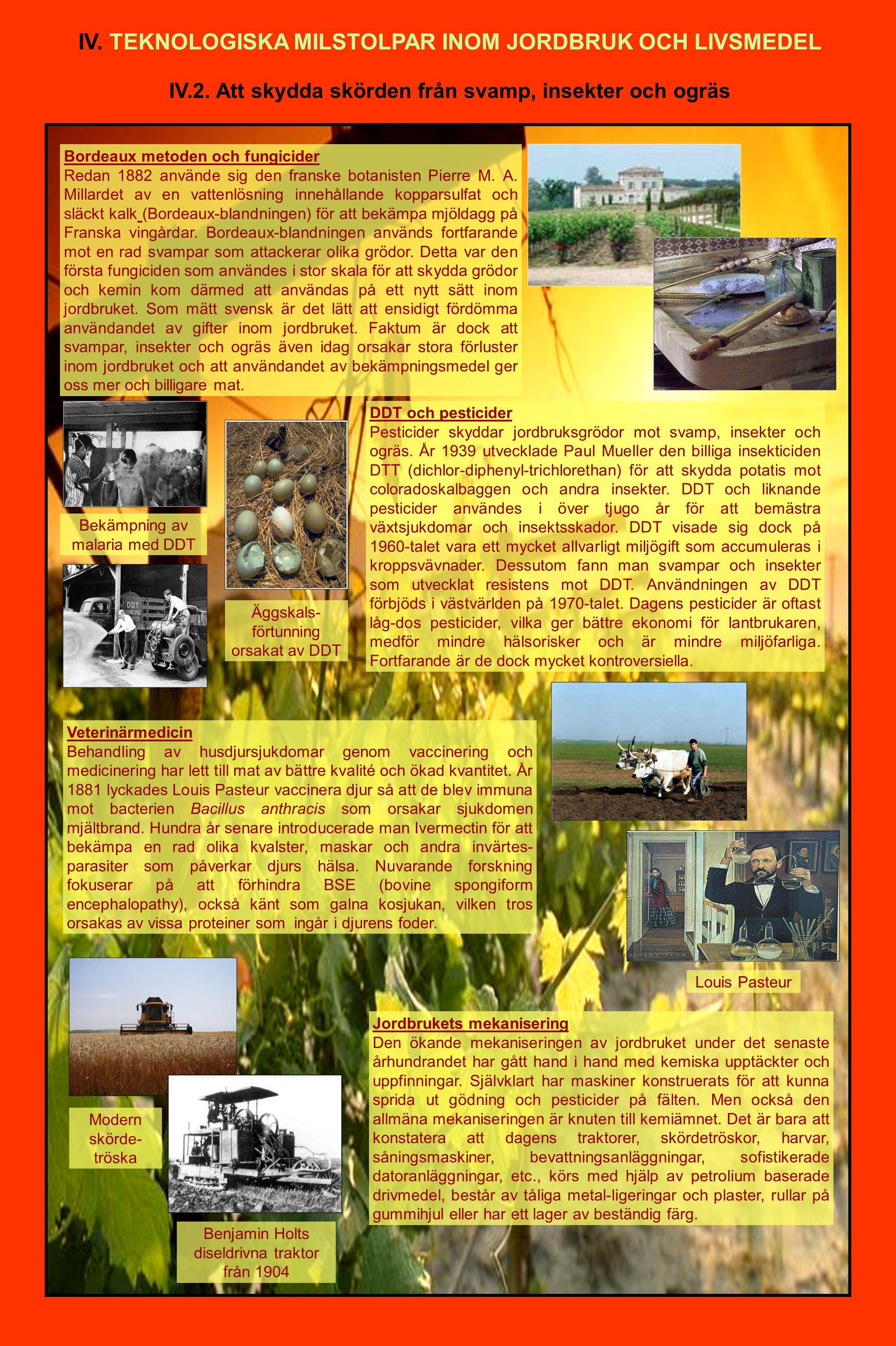 Bordeaux metoden och fungicider Redan 1882 använde sig den franske botanisten Pierre M.