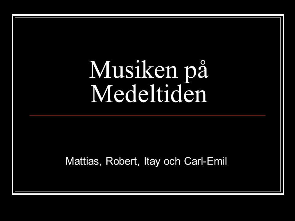 Musiken på Medeltiden Mattias, Robert, Itay och Carl-Emil