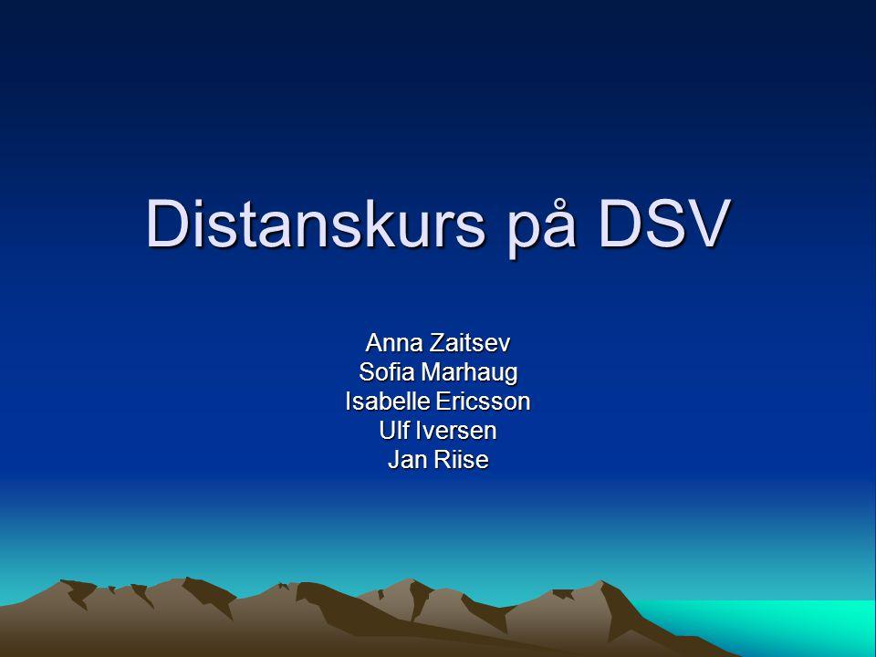 Distanskurs på DSV Anna Zaitsev Sofia Marhaug Isabelle Ericsson Ulf Iversen Jan Riise