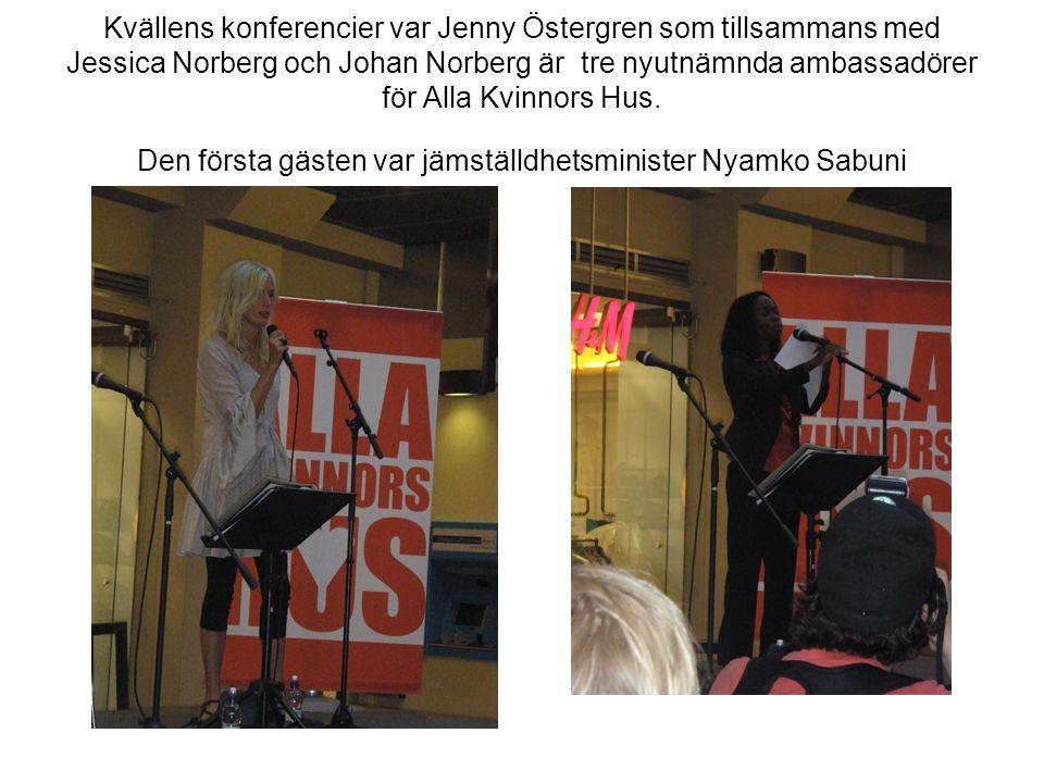 Kvällens konferencier var Jenny Östergren som tillsammans med Jessica Norberg och Johan Norberg är tre nyutnämnda ambassadörer för Alla Kvinnors Hus.
