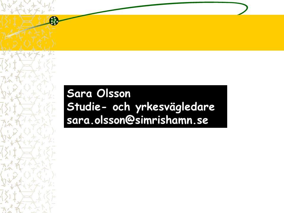 Sara Olsson Studie- och yrkesvägledare sara.olsson@simrishamn.se Sara Olsson Studie- och yrkesvägledare sara.olsson@simrishamn.se
