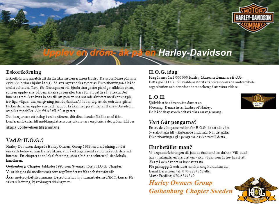 Eskortkörning Eskortkörning innebär att du får åka med en erfaren Harley-Davison förare på hans cykel (vi ordnar hjälm åt dig). Vi arrangerar olika ty