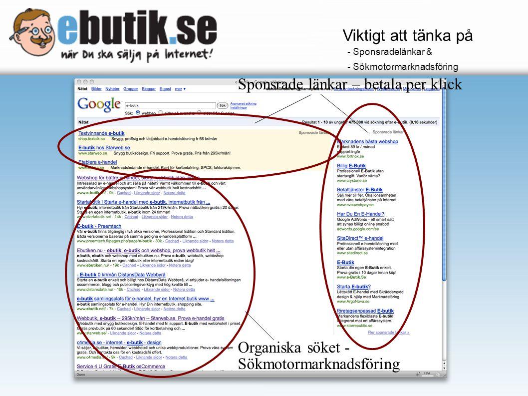 Sponsrade länkar – betala per klick Organiska söket - Sökmotormarknadsföring Viktigt att tänka på - Sponsradelänkar & - Sökmotormarknadsföring