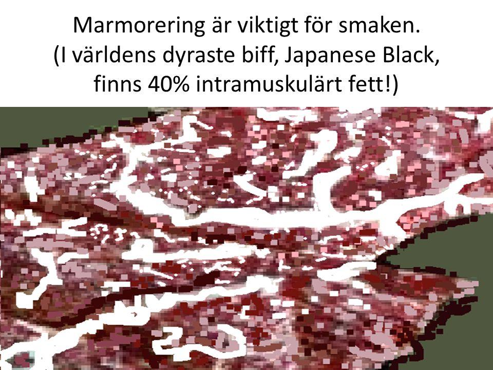Marmorering är viktigt för smaken.