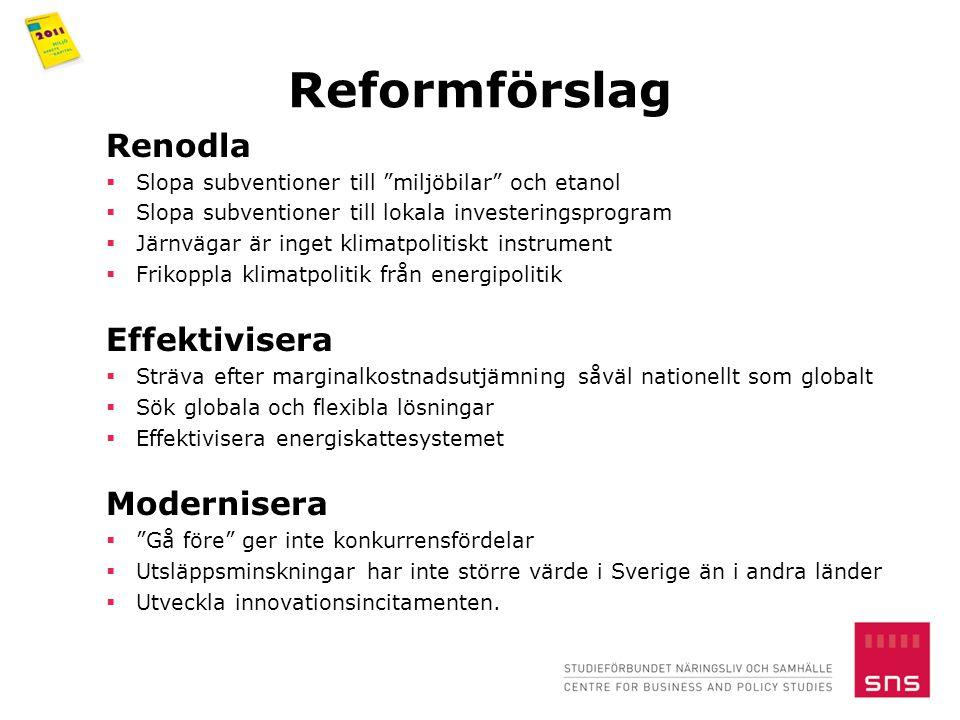 """Reformförslag Renodla  Slopa subventioner till """"miljöbilar"""" och etanol  Slopa subventioner till lokala investeringsprogram  Järnvägar är inget klim"""