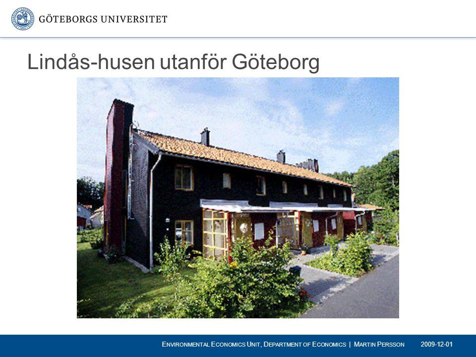 Lindås-husen utanför Göteborg 2009-12-01 E NVIRONMENTAL E CONOMICS U NIT, D EPARTMENT OF E CONOMICS | M ARTIN P ERSSON