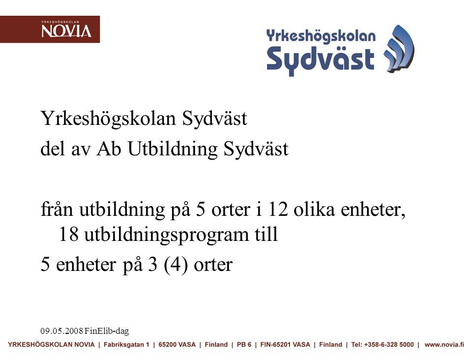 09.05.2008 FinElib-dag •Vasa tekniska yrkeshögskola 1991 •Svenska yrkeshögskolan 1996 –teknik/Vasa –social- och hälsovård/Vasa –kultur/Vasa, Nykarleby och Jakobstad