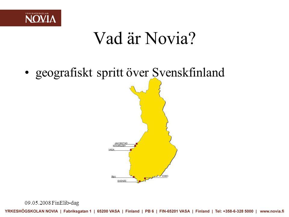 09.05.2008 FinElib-dag Vad är Novia •geografiskt spritt över Svenskfinland