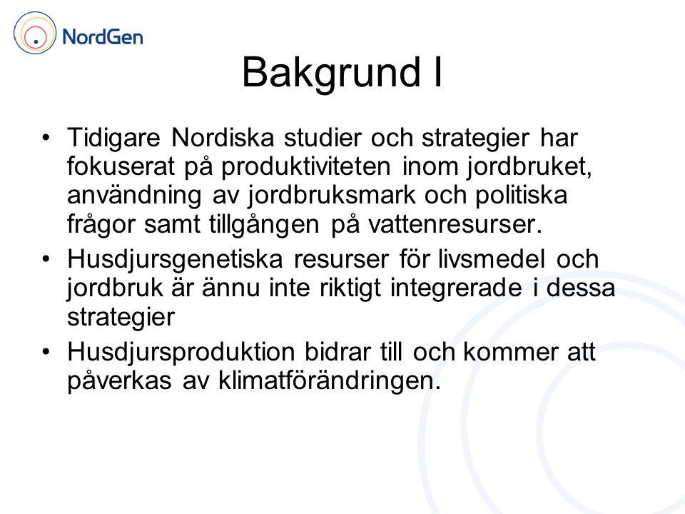 •Tidigare Nordiska studier och strategier har fokuserat på produktiviteten inom jordbruket, användning av jordbruksmark och politiska frågor samt tillgången på vattenresurser.