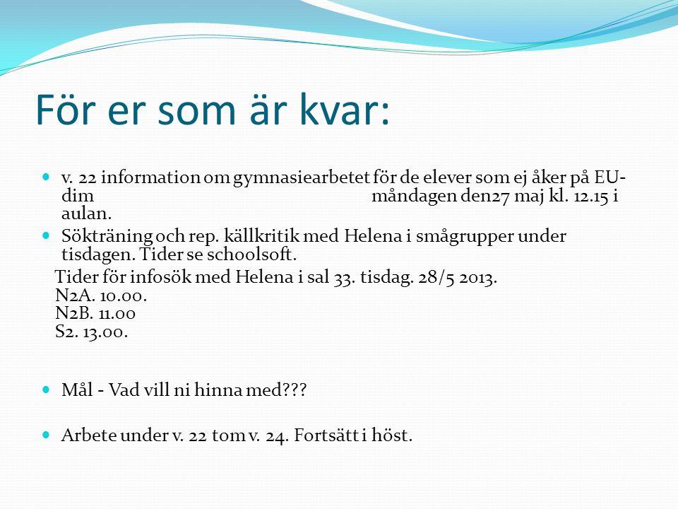 Hösten 2013  Information om gymnasiearbetet 10/9  Rep.