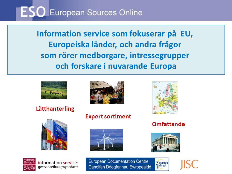 Information service som fokuserar på EU, Europeiska länder, och andra frågor som rörer medborgare, intressegrupper och forskare i nuvarande Europa Lätthanterling Expert sortiment Omfattande