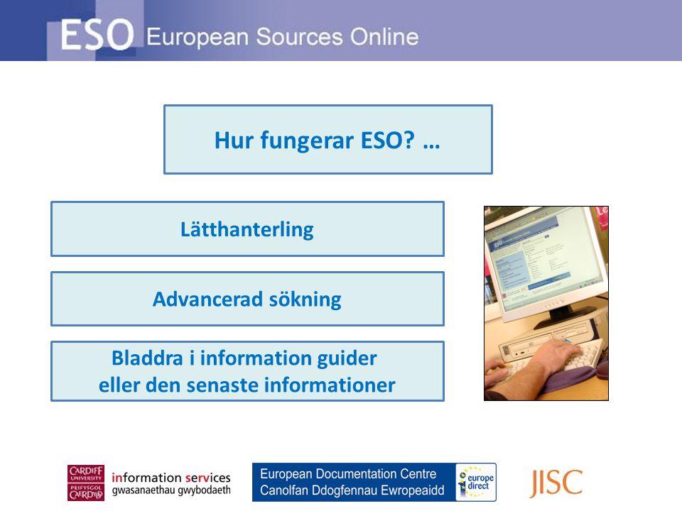 Lätthanterling Advancerad sökning Bladdra i information guider eller den senaste informationer Hur fungerar ESO.