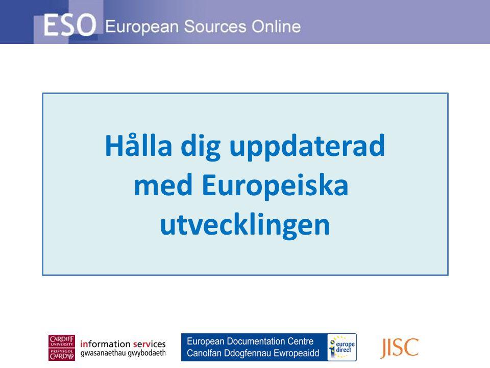 Hålla dig uppdaterad med Europeiska utvecklingen