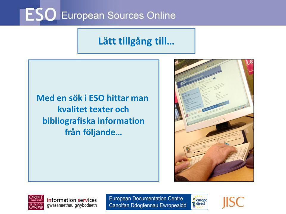 Med en sök i ESO hittar man kvalitet texter och bibliografiska information från följande… Lätt tillgång till…