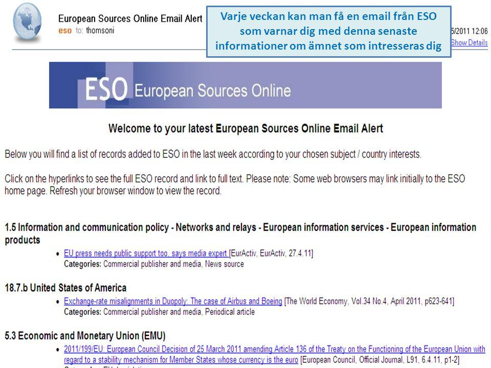 Varje veckan kan man få en email från ESO som varnar dig med denna senaste informationer om ämnet som intresseras dig