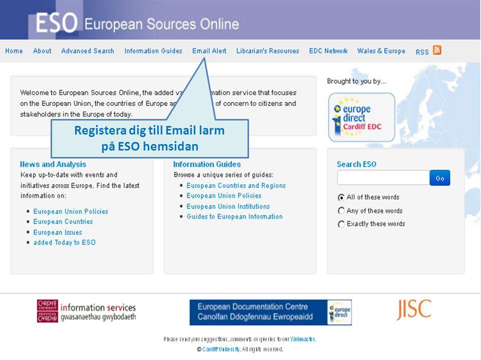 Registera dig till Email larm på ESO hemsidan