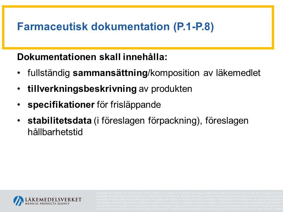 Farmaceutisk dokumentation (P.1-P.8) Dokumentationen skall innehålla: •fullständig sammansättning/komposition av läkemedlet •tillverkningsbeskrivning