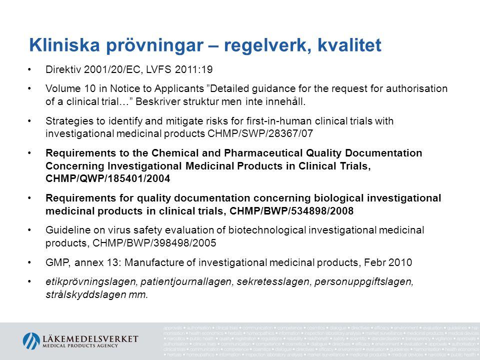 "Kliniska prövningar – regelverk, kvalitet •Direktiv 2001/20/EC, LVFS 2011:19 •Volume 10 in Notice to Applicants ""Detailed guidance for the request for"