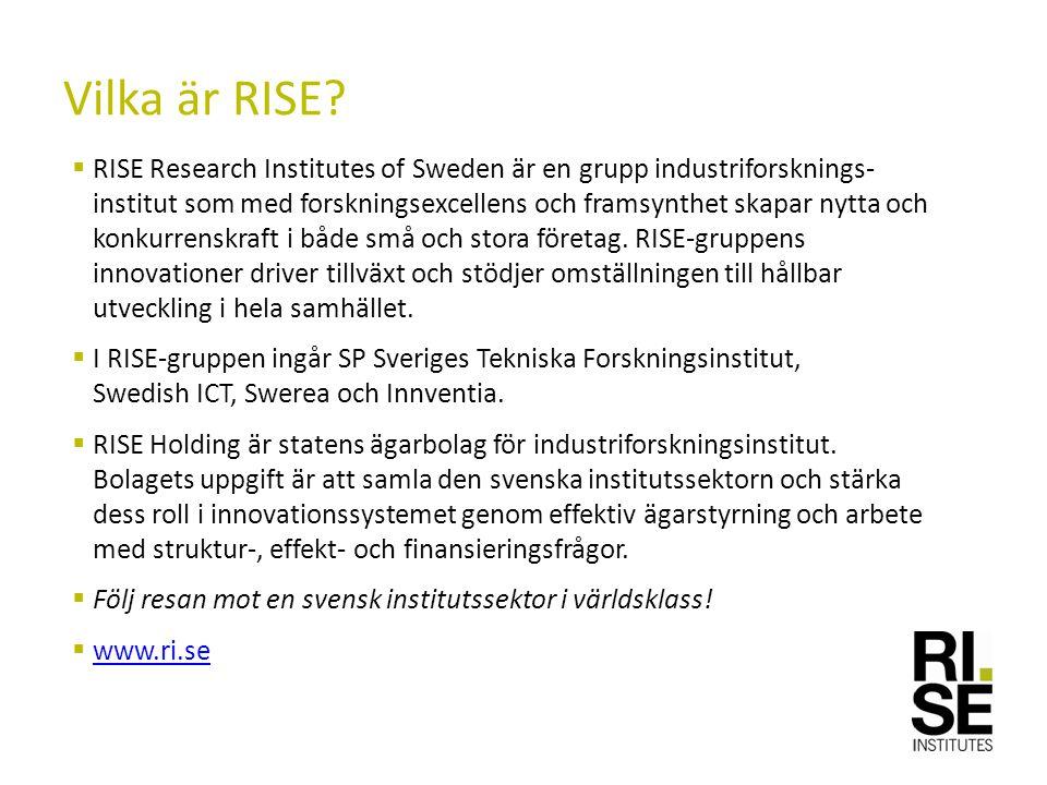  RISE Research Institutes of Sweden är en grupp industriforsknings- institut som med forskningsexcellens och framsynthet skapar nytta och konkurrenskraft i både små och stora företag.