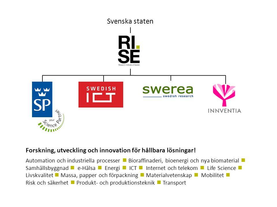 Svenska staten Forskning, utveckling och innovation för hållbara lösningar! Automation och industriella processer  Bioraffinaderi, bioenergi och nya