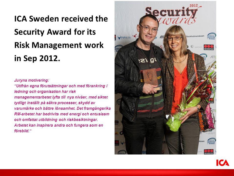 """ICA Sweden received the Security Award for its Risk Management work in Sep 2012. Juryns motivering: """"Utifrån egna förutsättningar och med förankring i"""