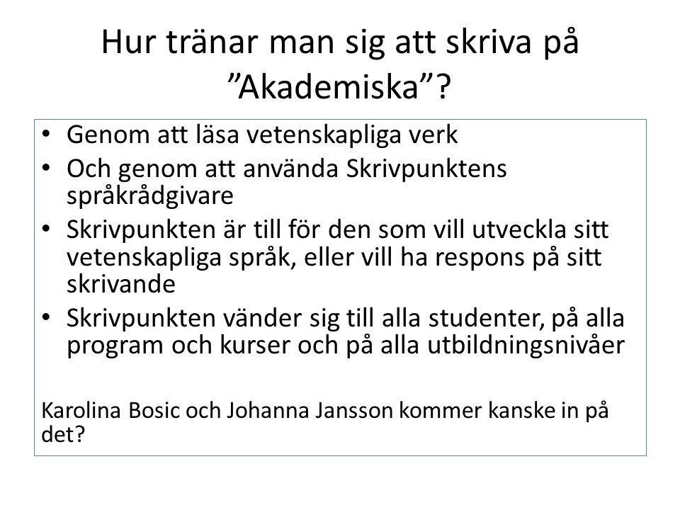 Hur tränar man sig att skriva på Akademiska .