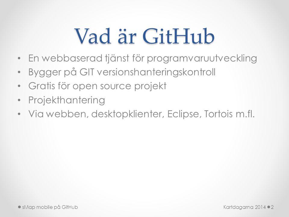 Vad är GitHub • En webbaserad tjänst för programvaruutveckling • Bygger på GIT versionshanteringskontroll • Gratis för open source projekt • Projektha