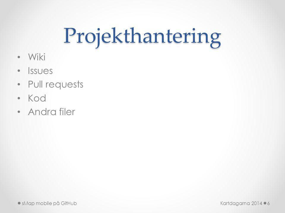 Projekthantering • Wiki • Issues • Pull requests • Kod • Andra filer Kartdagarna 2014sMap mobile på GitHub6