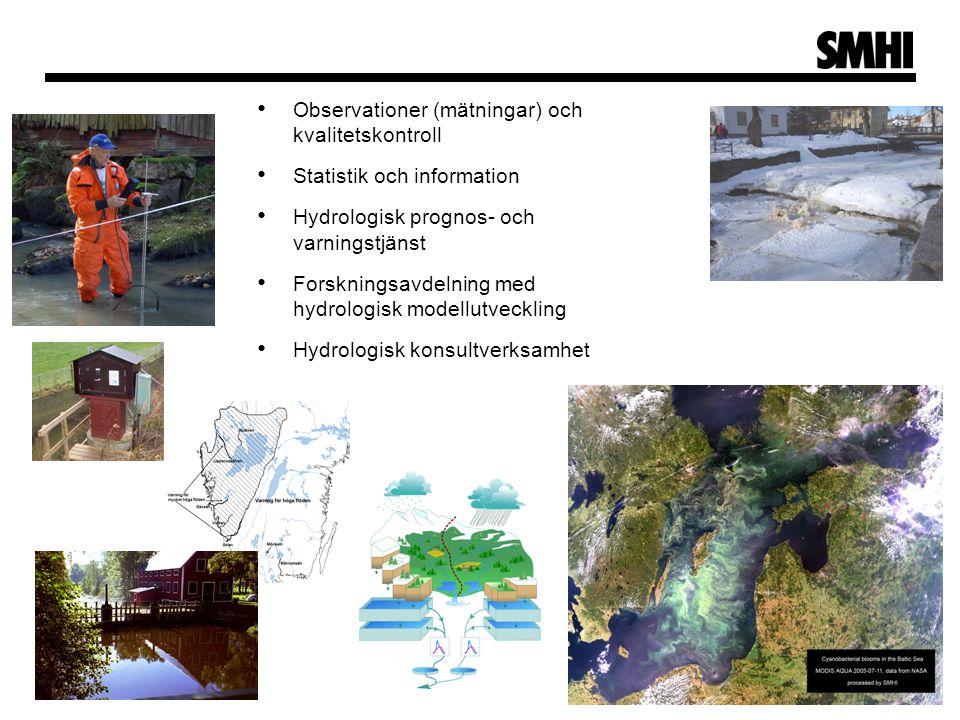 3 • Observationer (mätningar) och kvalitetskontroll • Statistik och information • Hydrologisk prognos- och varningstjänst • Forskningsavdelning med hy