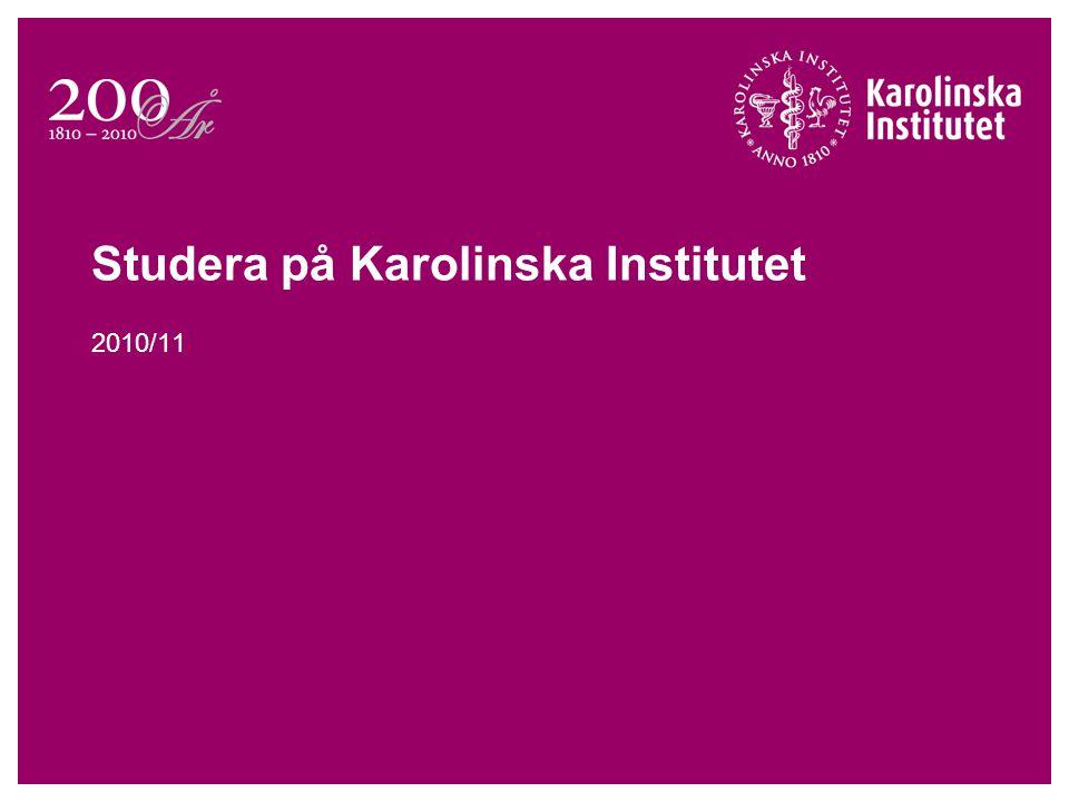 Studera på Karolinska Institutet 2010/11