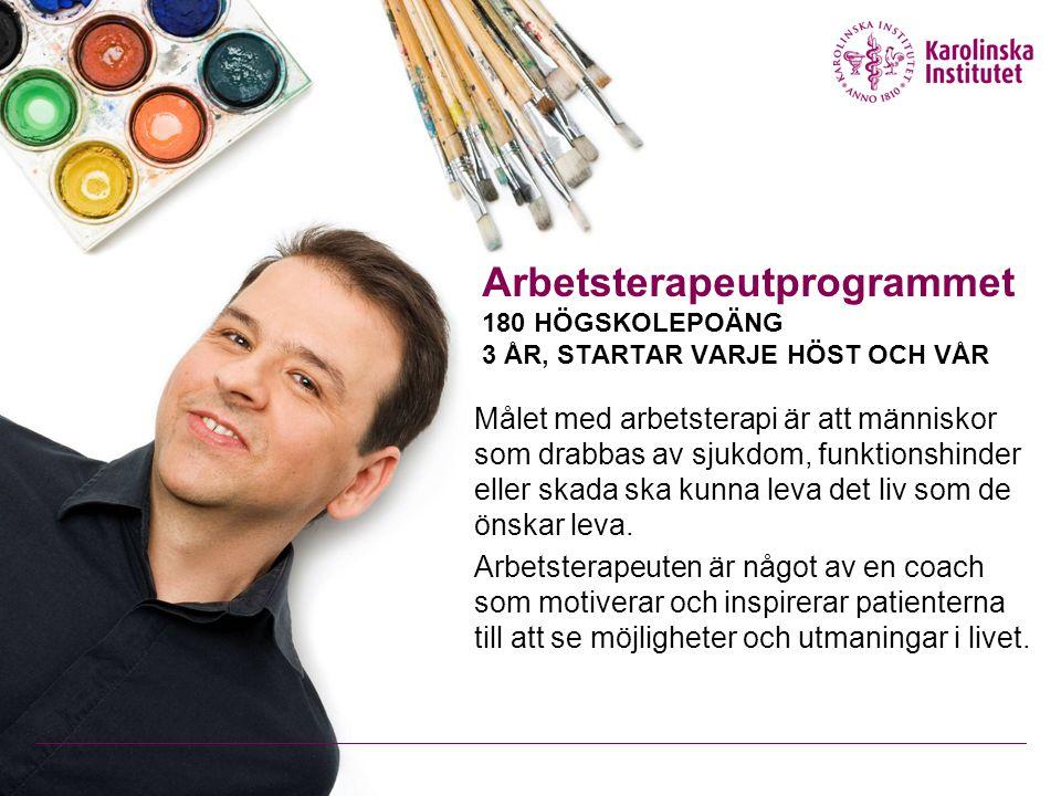 Arbetsterapeutprogrammet 180 HÖGSKOLEPOÄNG 3 ÅR, STARTAR VARJE HÖST OCH VÅR Målet med arbetsterapi är att människor som drabbas av sjukdom, funktionshinder eller skada ska kunna leva det liv som de önskar leva.