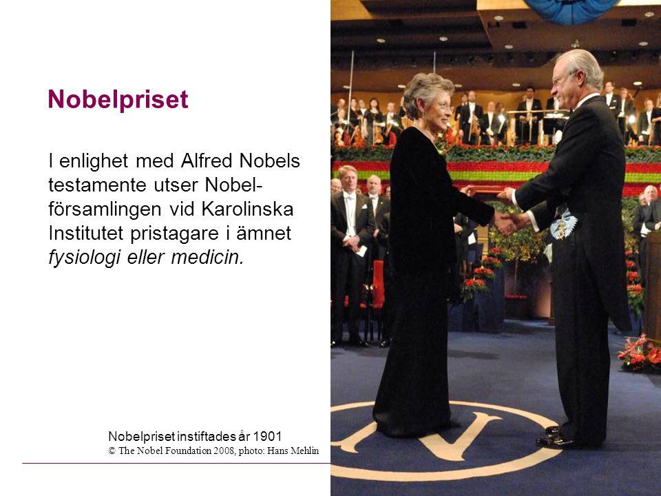 Nobelpriset I enlighet med Alfred Nobels testamente utser Nobel- församlingen vid Karolinska Institutet pristagare i ämnet fysiologi eller medicin.