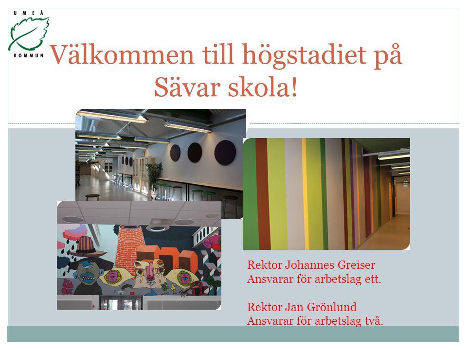 Välkommen till högstadiet på Sävar skola.Rektor Johannes Greiser Ansvarar för arbetslag ett.