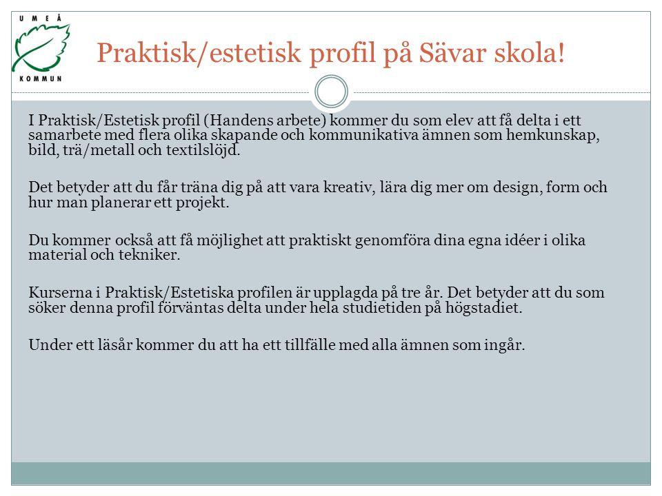 Praktisk/estetisk profil på Sävar skola.