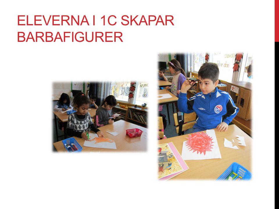 ELEVERNA I 1C SKAPAR BARBAFIGURER