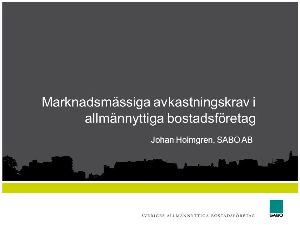 Ny rapport  Marknadsmässiga avkastningskrav och allmännyttiga kommunala bostadsaktiebolag – Bo Nordlund  Färdigställd(SABOs hemsida)  Den 18 december publiceras en populärversion i samband med en forskarfrukost på SABO