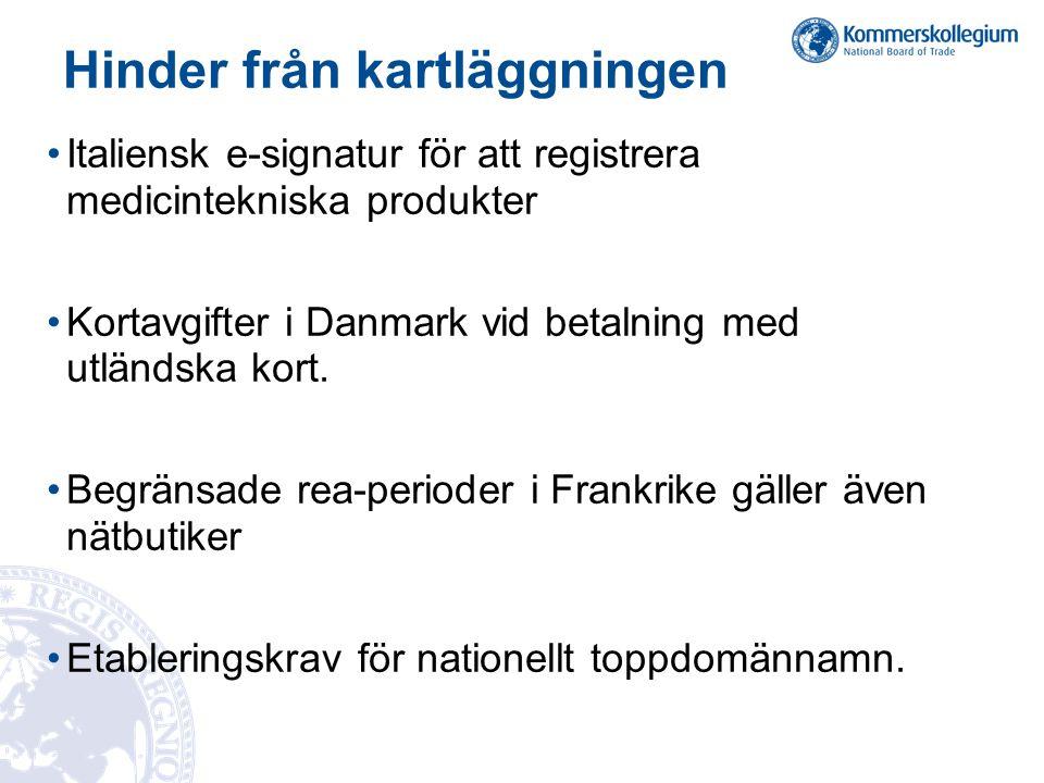 Hinder från kartläggningen •Italiensk e-signatur för att registrera medicintekniska produkter •Kortavgifter i Danmark vid betalning med utländska kort.
