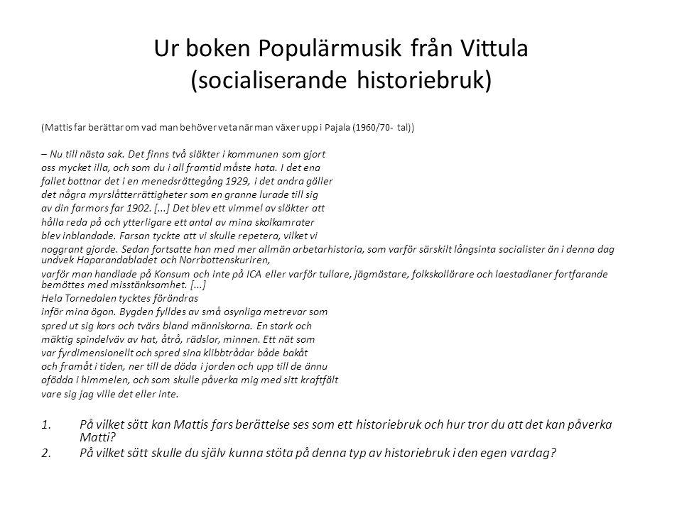 Ur boken Populärmusik från Vittula (socialiserande historiebruk) (Mattis far berättar om vad man behöver veta när man växer upp i Pajala (1960/70- tal