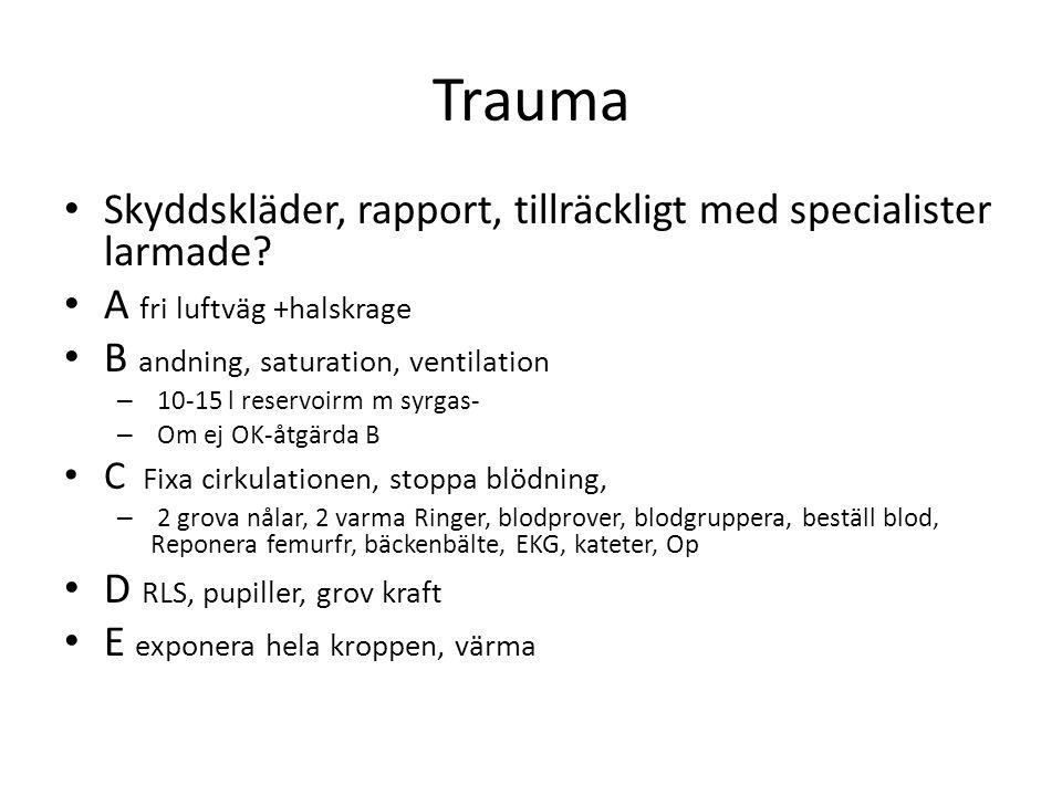 Trauma • Skyddskläder, rapport, tillräckligt med specialister larmade.