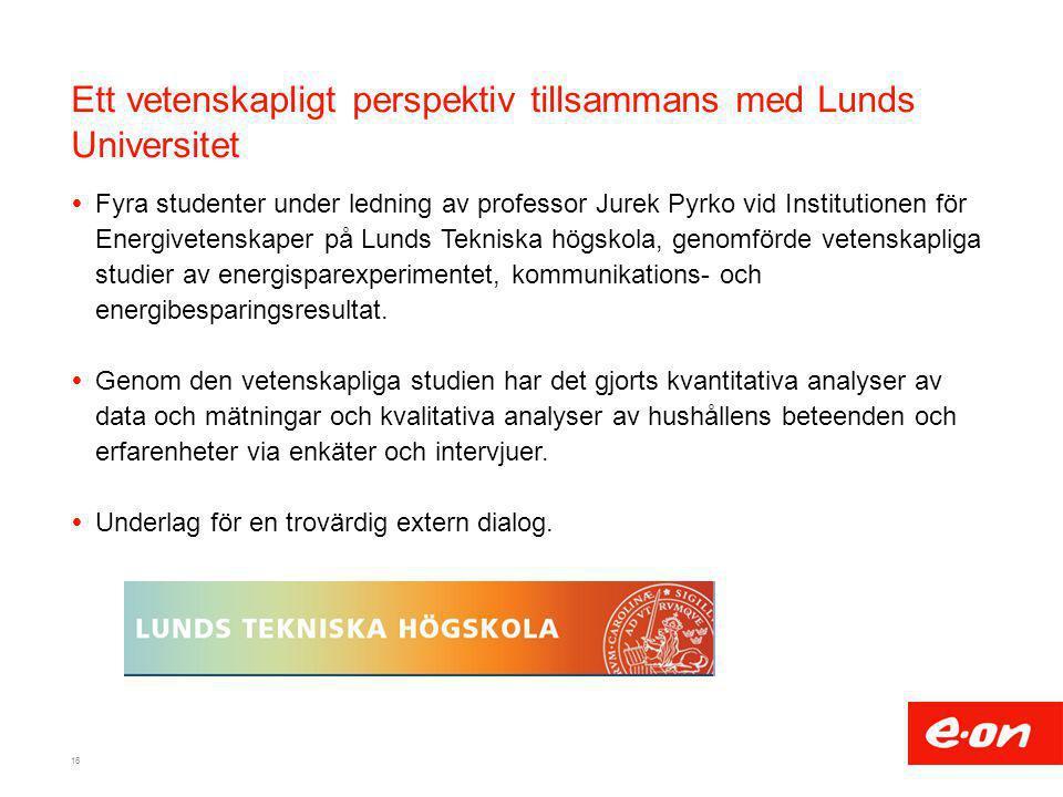 Ett vetenskapligt perspektiv tillsammans med Lunds Universitet  Fyra studenter under ledning av professor Jurek Pyrko vid Institutionen för Energivet